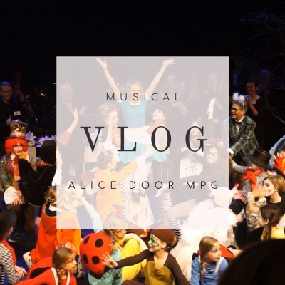 MUSICAL ALICE DOOR MPG JEUGD // Vlog 3